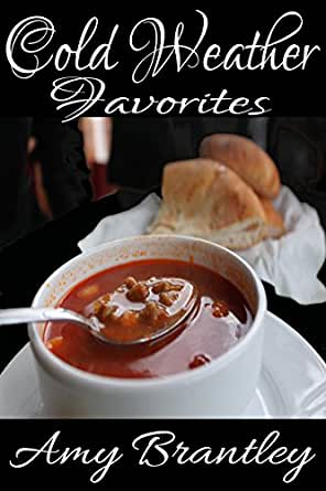 Cold weather favorites delicious recipes to get you for Cold weather meals recipes