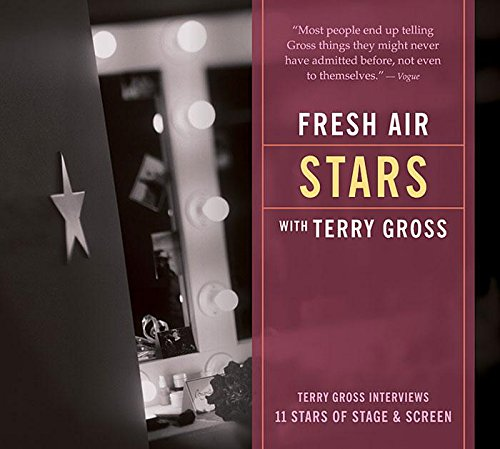 Fresh Air: Stars: Terry Gross Interviews 11 Stars of Stage and Screen