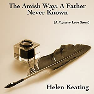 The Amish Way: A Father Never Known Audiobook
