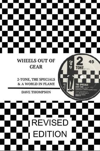 Download Wheels Out of Gear: 2-Tone, the Specials & a World in Flame (Revised Edition) pdf epub