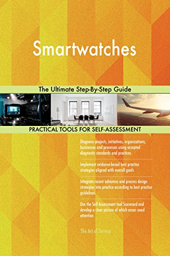 Smartwatches The Ultimate Step-By-Step Guide (English Edition)