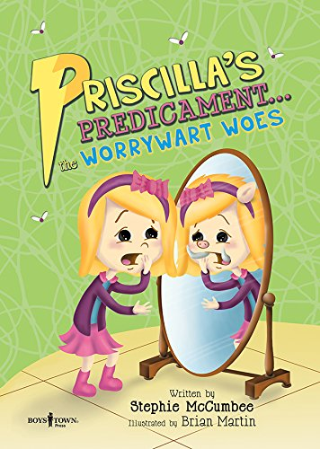 Priscilla's Predicament: The Worrywart Woes