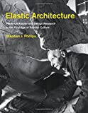 img - for Elastic Architecture: Frederick Kiesler and Design Research in the First Age of Robotic Culture (MIT Press) book / textbook / text book