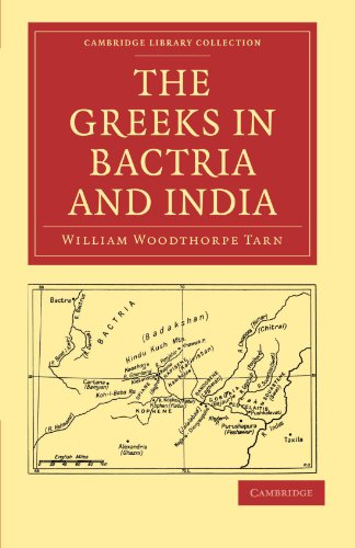 The Greeks in Bactria and India (Cambridge Library Collection - (India Classic Collection)