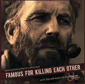 Famous For Killing Each Other:  Music From and Inspired by Hatfields & McCoys
