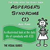 Asperger's Syndrome: by the girl with the curly hair (The Visual Guides) (Volume 1)