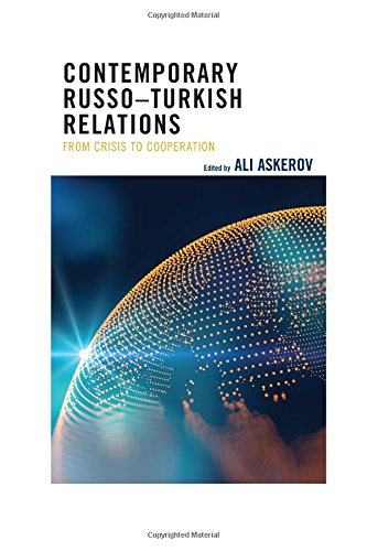 Contemporary Russo–Turkish Relations: From Crisis to Cooperation