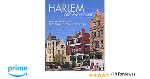 Harlem lost and found michael henry adams paul rocheleau harlem lost and found michael henry adams paul rocheleau 9781580930703 amazon books fandeluxe Image collections