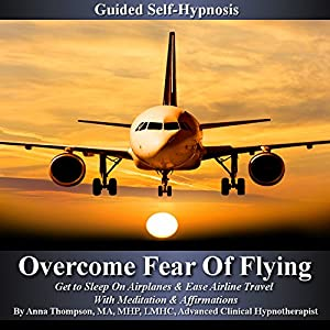 Overcome Fear of Flying Guided Self Hypnosis Speech
