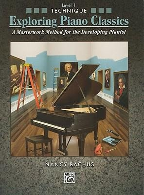 [(Exploring Piano Classics Technique, Level 1: A Masterwork Method for the Developing Pianist )] [Author: Nancy Bachus] [Jul-2009] pdf epub