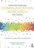 Understanding Communication Research Methods 1st Edition