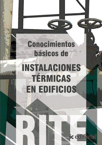 Descargar Libro Reglamento De Instalaciones Térmicas En Edificios - . Conocimientos Básicos De Instalaciones Térmicas En Edificios. )) Maria Dolores Duran Diaz