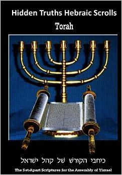Book Hidden Truths Hebraic Scrolls (Torah): Vol I of III Large Font