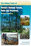 The Hiking Trails of Florida s National Forests, Parks, and Preserves