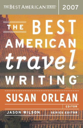 The Best American Travel Writing 2007 (The Best American Series )