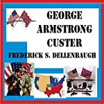 George Armstrong Custer | Frederick S. Dellenbaugh