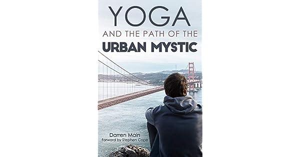 Amazon.com: Yoga and the Path of the Urban Mystic: 4th ...