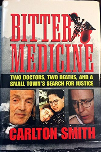 Bitter Medicine: Two Doctor's, Two Deaths, and a Small Town's Search for Justice
