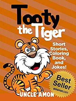 Tooty the Tiger: Short Stories, Games, Jokes, and More! (Fun Time Reader Book 10) by [Amon, Uncle]