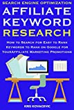 SEO Affiliate Keyword Research: How to Search for Easy to Rank Keywords to Rank on Google for Your Affiliate Marketing Promotions