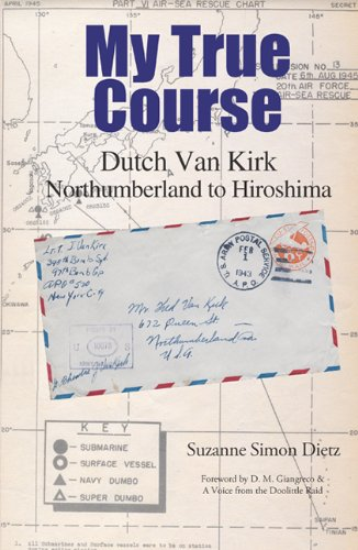 Download My True Course: Dutch Van Kirk Northumberland to Hiroshima ebook