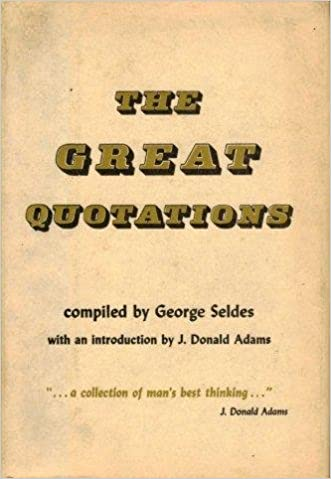 THE GREAT QUOTATIONS George Seldes Donald Adams Amazon Books Inspiration Great Quotations