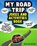 My Road Trip Jokes and Activities Book: Road Trip Activities For Kids - Ages 7-11 - Includes Over 200 Silly Jokes, Journal Pages, Games and Good Wholesome Family Fun For Long Car Ride