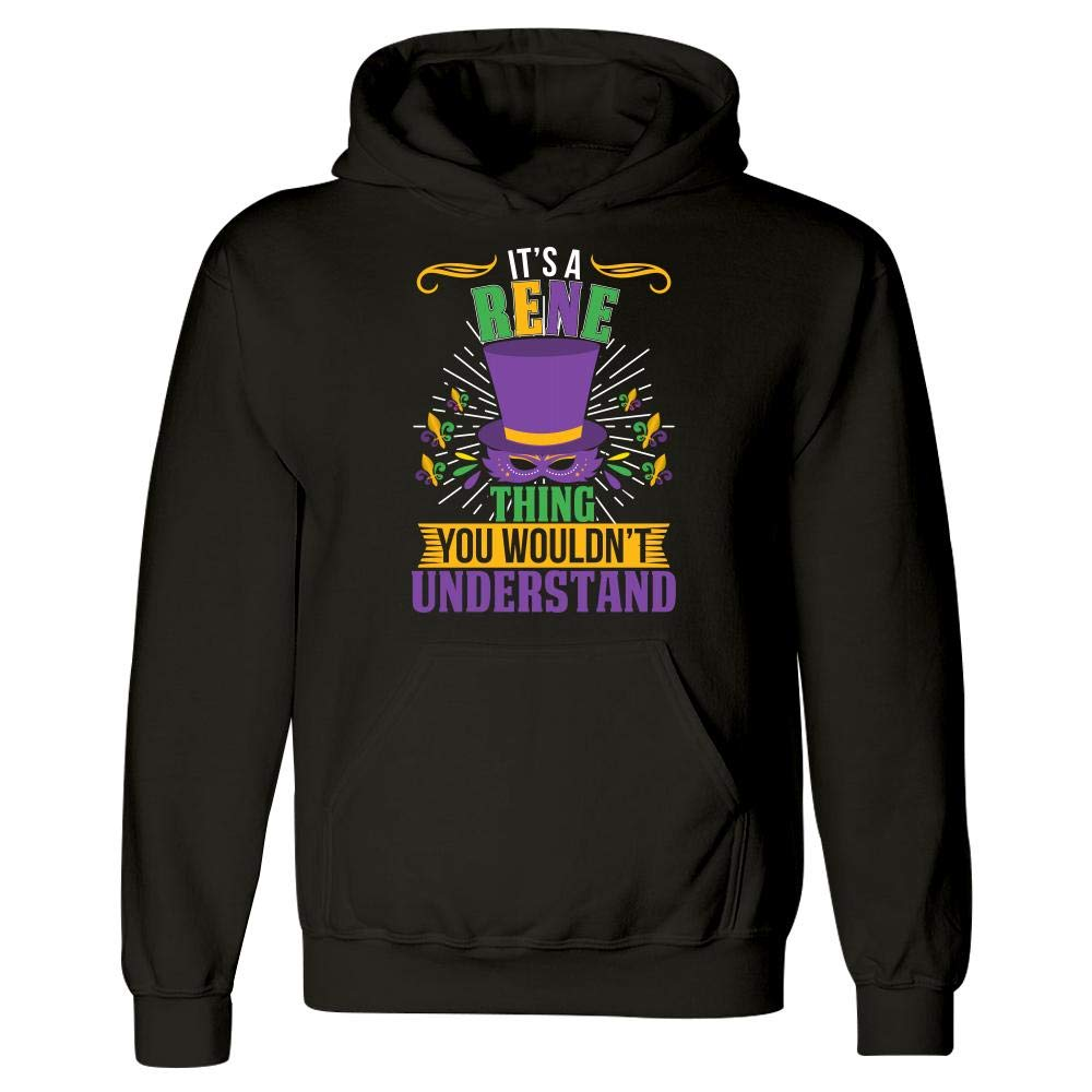 Amazing Fan Store Its a Rene Thing You Wouldnt Understand Mardi Gras Gift Hoodie