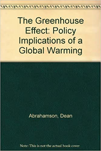The Greenhouse Effect: Policy Implications of a Global Warming