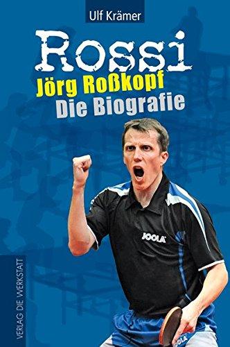 Rossi: Jörg Roßkopf – Die Biografie