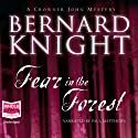 Fear in the Forest: A Crowner John Mystery, Book 7 Audiobook by Bernard Knight Narrated by Paul Matthews