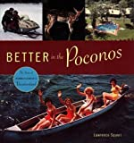 Better in the Poconos: The Story of Pennsylvania's Vacationland (Keystone Books)