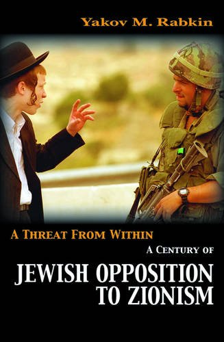 A Threat from Within: A History of Jewish Opposition to Zionism ebook