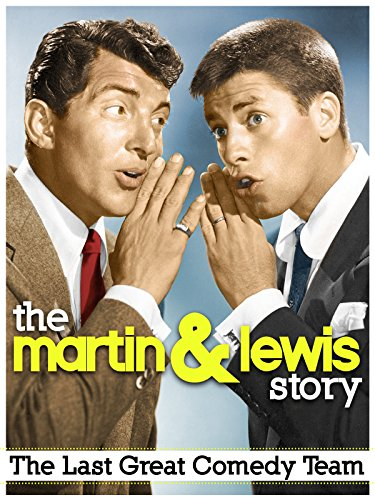 The Martin & Lewis History: The Last Great Comedy Team