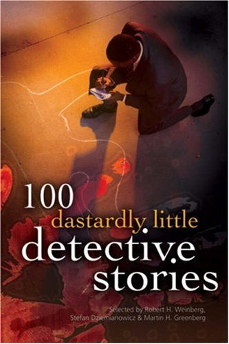 100 Dastardly Little Detective Stories (100 Stories)