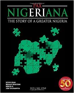 Pax Nigeriana: The Story of a Greater Nigeria: Steve Osai ...