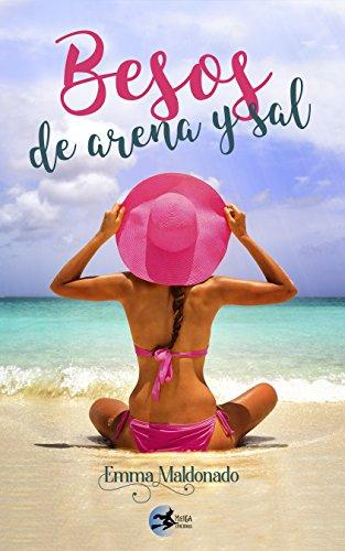 Besos de arena y sal (Spanish Edition) de [Maldonado, Emma ]