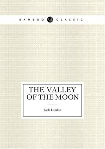 Télécharger des ebooks google nook The Valley of the Moon by Jack London PDF 5519488509