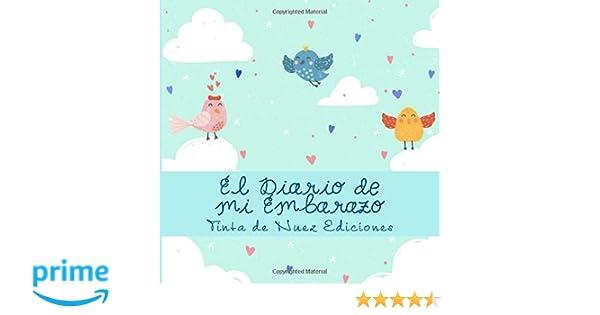 El Diario de mi Embarazo: Amazon.es: Tinta de Nuez Ediciones ...