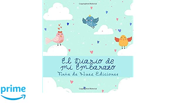 El Diario de mi Embarazo (Spanish Edition): Tinta de Nuez ...