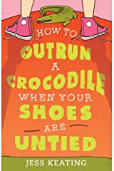 How to Outrun a Crocodile When Your Shoes Are Untied (My Life Is a Zoo Book 1) Kindle Edition