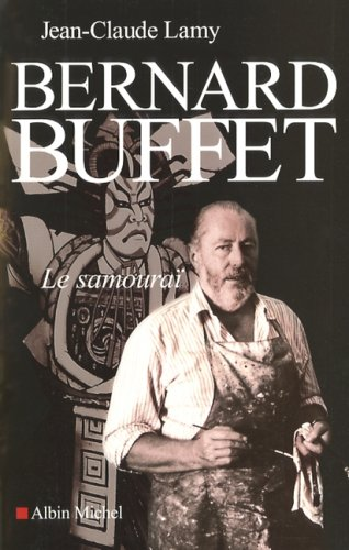 Bernard Buffet (Bernard Buffet (Memoires - Temoignages - Biographies) (French Edition))