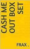 Cash Me Out Box Set