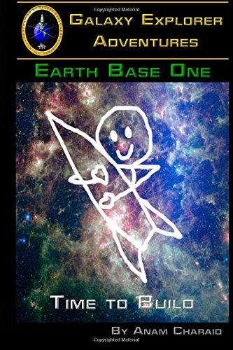 Time to Build (Earth Base One) (Volume 1)