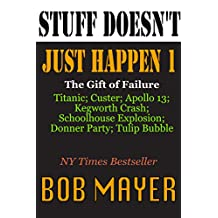 Stuff Doesn't Just Happen 1: Titanic, Kegworth, Custer, Schoolhouse, Donner, Tulips, Apollo 13 (Shit Doesn't Just Happen)