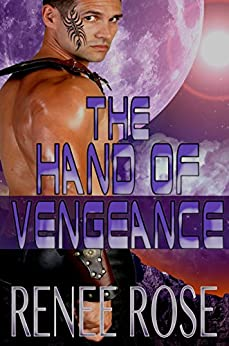 The Hand of Vengeance: Alien Planet Warrior Romance by [Rose, Renee]
