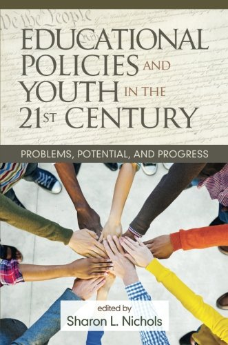 Educational Policies and Youth in the 21st Century: Problems, Potential, and Progress