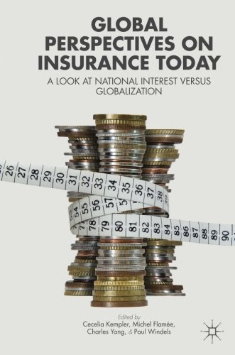 Download Global Perspectives on Insurance Today: A Look at National Interest versus Globalization Pdf