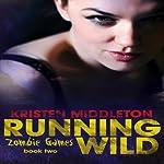 Running Wild: Zombie Games, Book 2 | Kristen Middleton