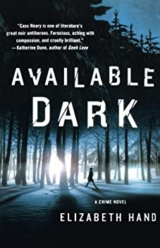 Available Dark by Elizabeth Hand science fiction and fantasy book and audiobook reviews